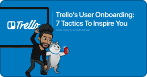 Thumbnail image of Trello User Onboarding: 7 Tactics To Inspire You