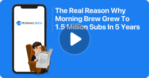 Thumbnail image of The Real Reason Why Morning Brew Grew To 1.5 Million Subs In 5 Years