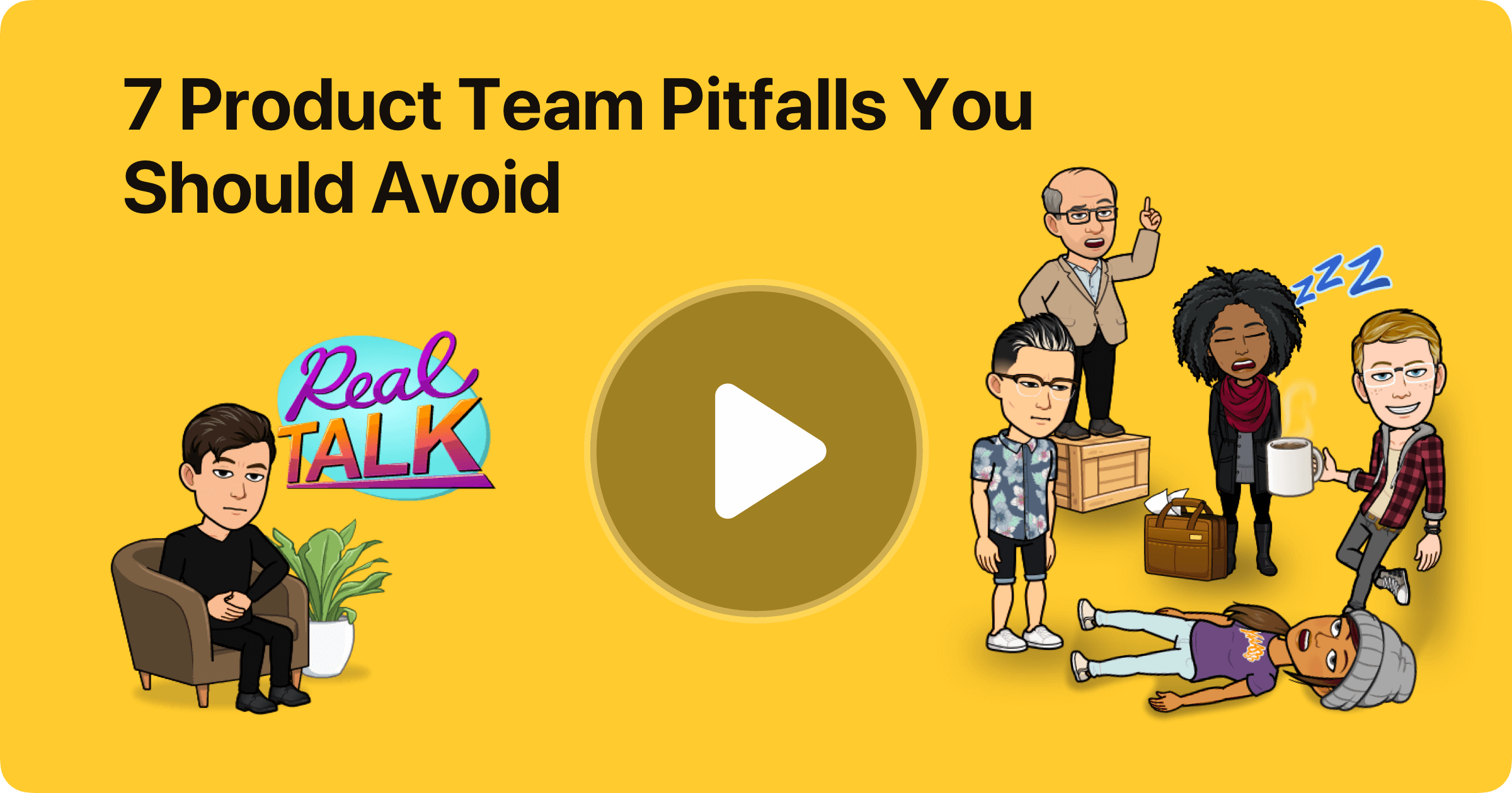 7 Product Team Pitfalls you should avoid