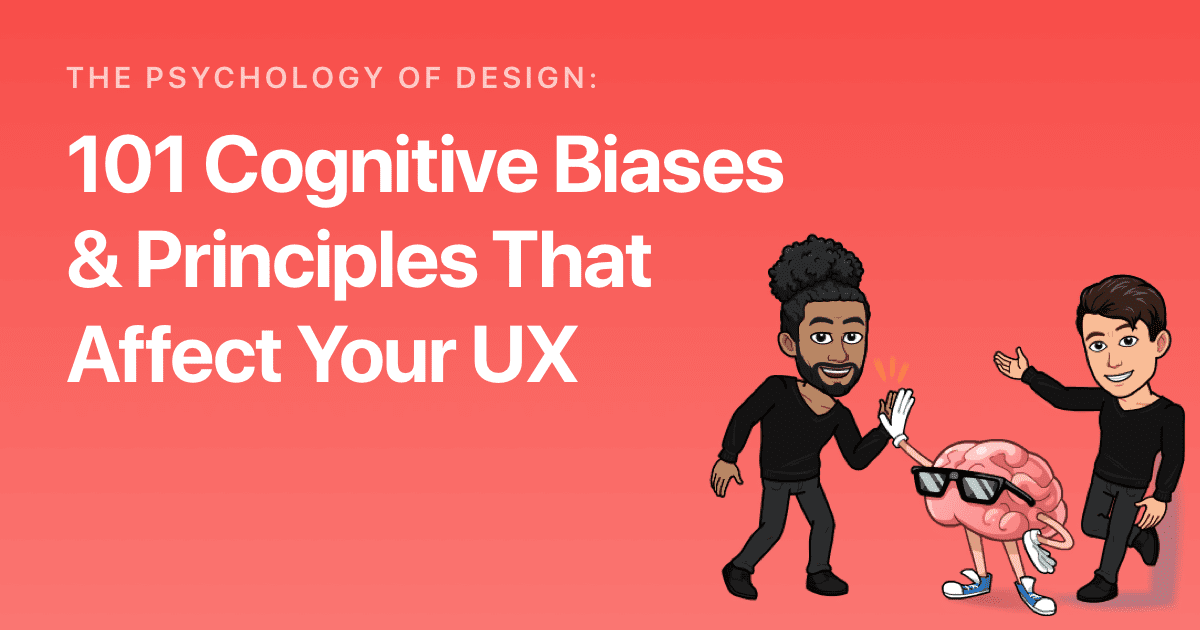 101 Cognitive Biases & Principles That Affect Your UX